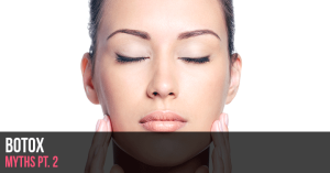 Busting Botox Myths, Part II Manhattan & Long Island New York | Cosmetique MD